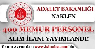 Adalet Bakanlığı Naklen 400 Memur Personel Alım İlanı Yayımlandı!