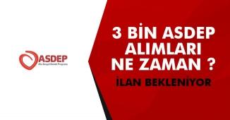 ASDEP 2019 Alımları Ne Zaman Yapılacak! Adaylar İlanı Bekliyor