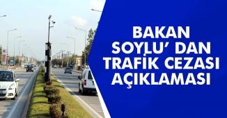 Bakan Soylu' dan Trafik Cezaları Hakkında Önemli Açıklama