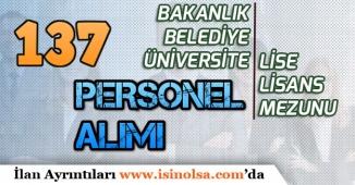 Bakanlık, Belediye ve Üniversite 137 Kadrolu Memur Personel Alımı İlanı Açıkladı!