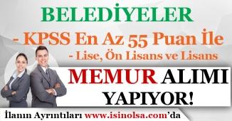 Belediyelere KPSS En Az 55 Puan İle Memur Alımı! Lise, Ön Lisans ve Lisans