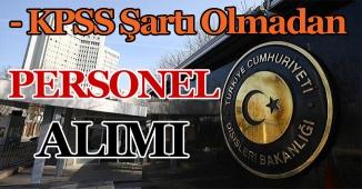 Dışişleri Bakanlığı KPSS'siz 5 Personel Alımı Yapacak