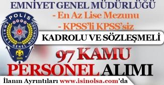 Emniyet Genel Müdürlüğü ( EGM ) 2019 Yılı 97 Kadrolu Kamu Personeli Alım İlanı! KPSS'li KPSS'siz