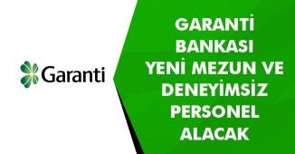 Garanti Bankası Deneyimsiz ve Yeni Mezun Personel Alım İlanları Yayımladı