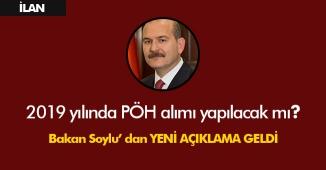 İçişleri Bakanı Soylu' dan 2019 PÖH Alımlarıyla Alakalı Açıklama