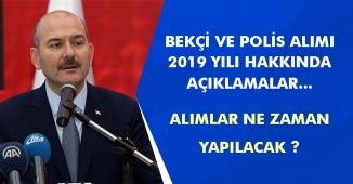İçişleri Bakanından Bekçi ve Polis 2019 Alımı Açıklaması! Alımlar Ne Zaman?