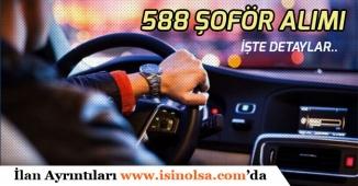 İlköğretim Mezunu 588 Şoför Personeli Alımı Yapılacak!