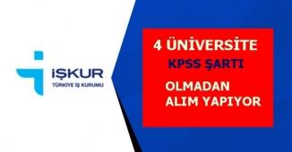İŞKUR KPSS Şartı Olmadan Üniversitelere Personel Alım İlanı Yayınladı