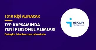 İŞKUR TYP Kapsamında 1310 Personel Alacak! İlanlar Yayımlandı