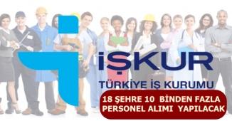 Kamuya Sınavsız 10 Bin Personel Alımı Yapılacak (18 Farklı Şehir)