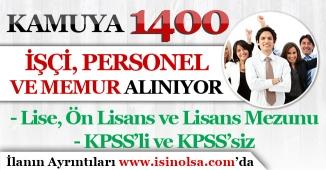 Kamuya 1400 İşçi, Personel ve Memur Alınıyor! KPSS'li KPSS'siz