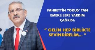Konya Vekili Fahrettin Yokuş'tan Emeklilere Destek Talebi: Gelin Hep Beraber Sevindirelim
