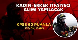 KPSS 60 Puanla Kadın-Erkek İtfaiyeci Alımları Başlıyor! Lise, Önlisans