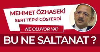 """Mehmet Özhaseki' den Tepki: """"Bazı arkadaşlarda bir hava başladı, ne oluyor ya?"""""""