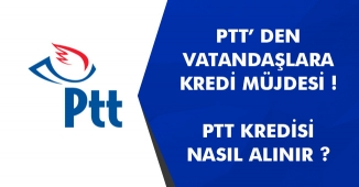 PTT' den Vatandaşlara İhtiyaç Kredisi Müjdesi Geldi! Nasıl Başvurulur, Detaylar Neler?