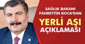 Sağlık Bakanı Fahrettin Koca' dan Yerli Aşı Açıklaması