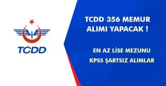 TCDD KPSS Şartsız En Az Lise Mezunu Memur Alımı Yapılacak! 356 Memur Alınacak