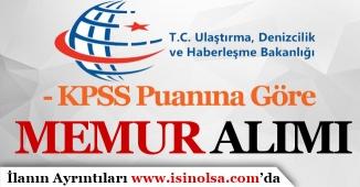 Ulaştırma ve Altyapı Bakanlığı KPSS Puanına Göre Memur Alımı Başvuruları Başladı!