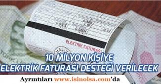 10 Milyon Kişinin Elektrik Faturasına  80 TL Destek Verilecek!