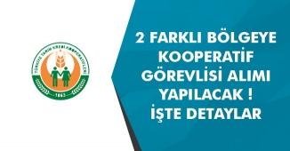 2 Farklı Bölgeye Kooperatif Görevlisi Alımı Yapılacak! KPSS 60 Puanla