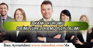 3 Kamu Kurumuna KPSS'siz yada Düşük KPSS ile Daimi Süreli İşçi Personel Alımı Yapılacak!