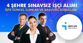 4 Şehre Sınavsız İşçi Alımları Yapılacak! Kadro Sayısı: 680 Başvurular İŞKUR' dan
