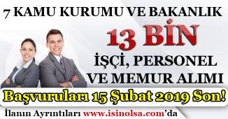7 Kamu Kurumu ve Bakanlık 13 Bin İşçi, Personel ve Memur Alımı 15 Şubat 2019 Son!