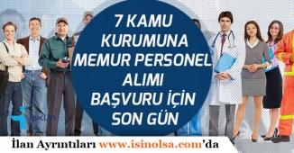7 Kamu Kurumuna Memur Personel Alım Başvuruları Bitiyor!