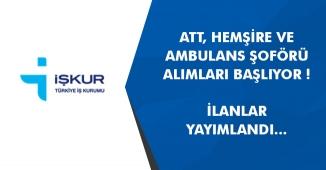 ATT, Hemşire ve Ambulans Şoförü Alımları Yapılacak! İlanlar Yayımlandı, Başvurular Başlıyor