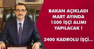 Bakan Açıkladı! 1500 İşçi Alımı Mart Ayında, 2400 Kadrolu İşçinin İşlemleri Tamamlanacak