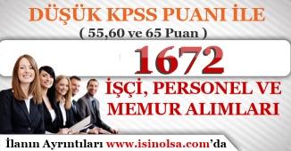Düşük KPSS Puanı ( 55, 60 ve 60 ) İle 1672 İşçi, Personel ve Memur Alımı İlanları