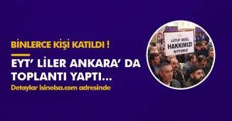 Emeklilikte Yaşa Takılanlar (EYT) Ankara' da Toplandı! Seçimden Önce İstiyorlar