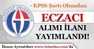 Gaziantep Üniversitesi KPSS Olmadan Eczacı Alım İlanı Yayımlandı!