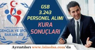 GSB 3.243 Personel Alımı İŞKUR Kura Sonuçları Açıklanmaya Başlandı!