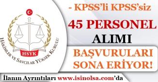 Hakim ve Savcılar Kurulu 45 Personel Alımı İçin Başvurularda Son Gün!