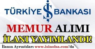 İş Bankası Memur Alımı İlanı Yayımlandı! 2019 Memur Alımı