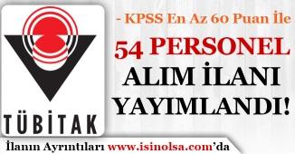 KPSS En Az 60 Puan İle 54 Personel Alım İlanı Yayımlandı ( TÜBİTAK)