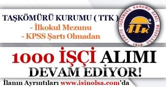 KPSS Şartı Olmadan TTK 1000 İşçi Alımı Devam Ediyor! En Az İlkokul Mezunu