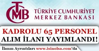 Merkez Bankası Kadrolu 65 Banka Personeli Alımı Yapacak! Şartlar Nedir?