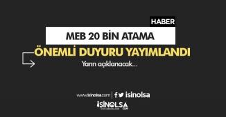 Milli Eğitim Bakanlığı (MEB) 20 Bin Atama Duyurusu!