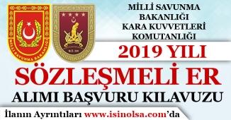 Milli Savunma Bakanlığı KKK 2019 Yılı Sözleşmeli Er Alımı Başvuru Kılavuzu Yayımlandı!