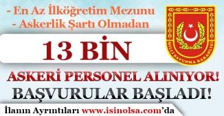 Milli Savunma Bakanlığı ( MSB ) 13 Bin Askeri Personel Alımı Yapıyor! Askerlik Şartı Yok