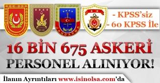 MSB ve JSGA KPSS'siz ve 60 KPSS İle 16 Bin 675 Askeri Personel Alımı Yapıyor