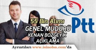 PTT 55 Bin Memur Alımı İçin Genel Müdür Bozgeyik'ten Alım Süreci Açıklaması
