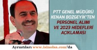 PTT Genel Müdüründen Personel Alımı ve 2023 Hedefleri Açıklaması!
