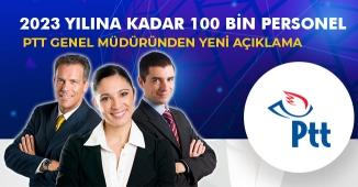 PTT Genel Müdüründen Çok Önemli Açıklamalar! 2023 Yılına Kadar Personel Sayısı 100 Bin Olacak