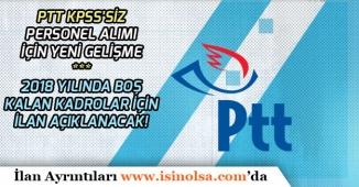 PTT KPSS'siz 5 Bin Personel Alımı Boş Kalan Kadrolar İçin İlan Açıklayacak!