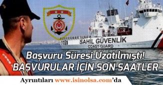 Sahil Güvenlik Askeri Personel Alım Başvuruları Uzatılmıştı! Son Başvuru İçin Son Saatler!