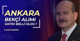 Son Dakika: Ankara Bekçi Alım Sayısı Belli Oldu! İşte Son Dakika Açıklaması