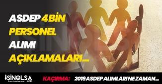 2019 ASDEP 4 Bin Personel Alımı Açıklaması Yapıldı! İlan Ne Zaman Yayımlanacak?